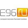 Интернет-магазин бытовой техники и электроники E96.  ru
